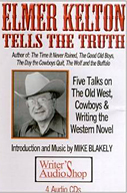 Elmer Kelton Tells the Truth His Best Talks on the Old West, Cowboys and Writing