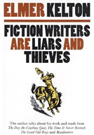 Fiction Writers Are Liars and Thieves